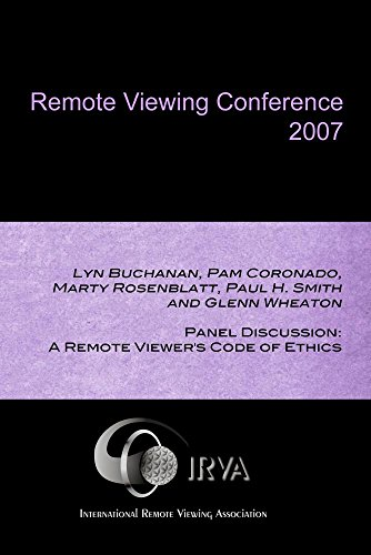 Panel Discussion: A Remote Viewer's Code of Ethics (IRVA 2007)