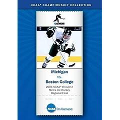 2004 NCAA Division I  Men's Ice Hockey Regional Final - Michigan vs. Boston College