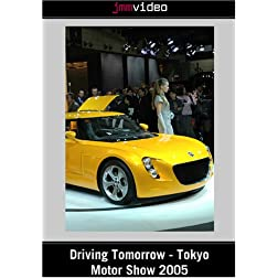 Driving Tomorrow - Tokyo Motor Show 2005