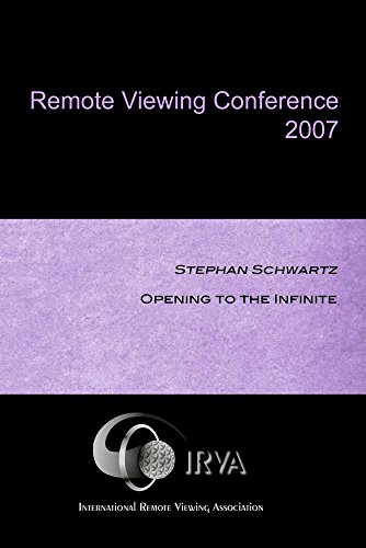 Stephan Schwartz - Opening to the Infinite (IRVA 2007)