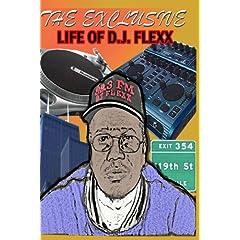 The Exclusive Life Of D.J Flexx