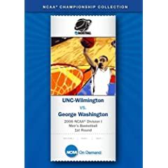 2006 NCAA Division I  Men's Basketball 1st Round - UNC-Wilmington vs. George Washington