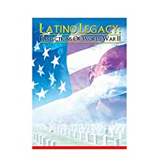 Latino Legacy: Remembrances of World War II