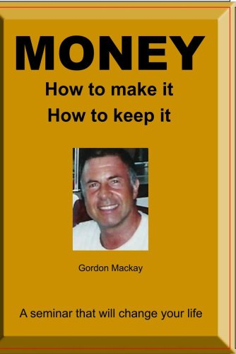 MONEY   How to make it and How to keep it