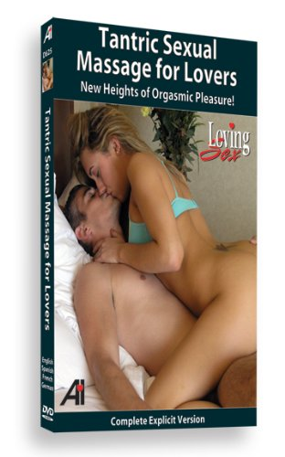 Loving Sex: Tantric Sexual Massage For Lovers