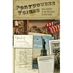 Portuguese Voices - Oral Histories of the Portuguese in California