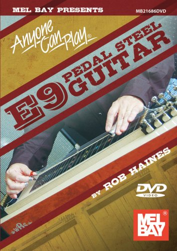 Mel Bay presents Anyone Can Play E9 Pedal Steel Guitar