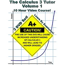 The Calculus 3 Tutor: Volume 1 - 10 Hour Course - 3 DVD Set - Learn by examples!