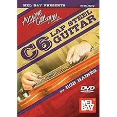 Mel Bay presents Anyone Can Play C6 Lap Steel Guitar