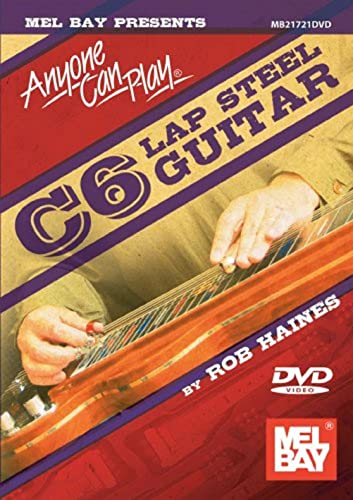 Mel Bay presents Anyone Can Play C6 Lap Steel Guitar
