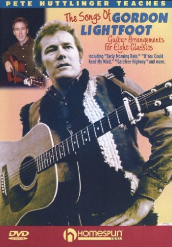 Pete Huttlinger Teaches The Songs Of Gordon Lightfoot-Guitar Arrangements For Eight Classics