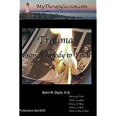 Trauma-From Tragedy to Trust-Professional Use DVD Copy*