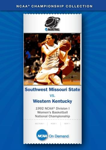 1992 NCAA Division I  Women's Basketball Nat'l Championship - SW Missouri State vs. Western Kentucky