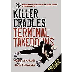 KILLER CRADLES: Terminal Takedowns with Wade Schalles