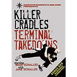 KILLER CRADLES: Terminal Takedowns with Wade Schalles