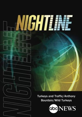 ABC News Nightline Turkeys and Traffic/Anthony Bourdain/Wild Turkeys
