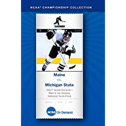 2007 NCAA Division I  Men's Ice Hockey National Semi-Final - Maine vs. Michigan State