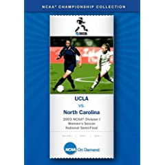 2003 NCAA Division I Women's Soccer National Semi-Final - UCLA vs. North Carolina