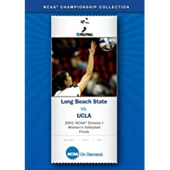 2001 NCAA Division I  Women's Volleyball Finals - Long Beach State vs. UCLA