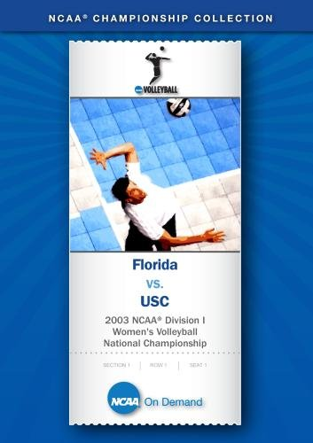 2003 NCAA Division I  Women's Volleyball Nat'l Championship - Florida vs. USC