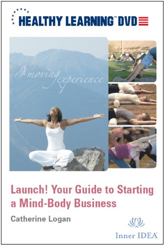 Launch! Your Guide to Starting a Mind-Body Business