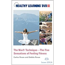 The Nia® Technique The Five Sensations of Feeling Fitness