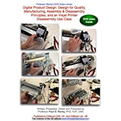 Digital Product Design: Design for Quality, Manufacturing, Assembly & Disassembly Principles, and an Inkjet Printer Disassembly Use Case (NTSC DVD video)