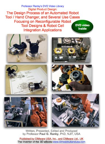 Digital Product Design: The Design Process of an Automated Robot Tool / Hand Changer, and Several Use Cases ... (NTSC DVD Video)