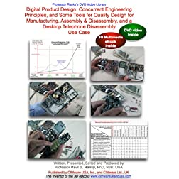 Digital Product Design: Concurrent Engineering / PLM Principles, and Some Tools for Quality Design for Manufacturing, Assembly & Disassembly, and a Desktop ... Use Case... (Video & 3D eBook Combo Pack