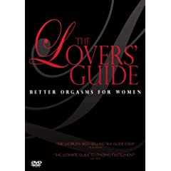 The Lovers' Guide: Better Orgasms for Women