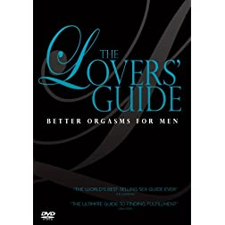 The Lovers' Guide: Better Orgasms for Men