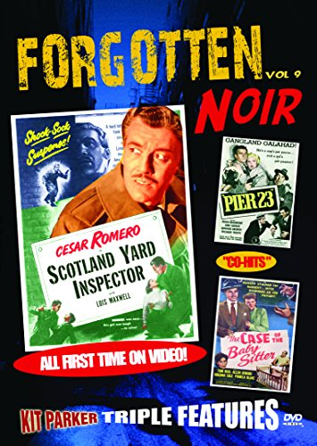 FORGOTTEN NOIR: Vol 9: Scotland Yard Inspector, Pier 23, The Case of the Baby-Sitter