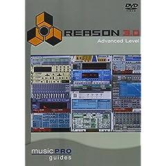 Music Pro Guides: Reason 3.0 - Advanced Level