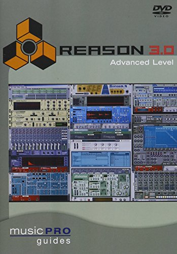 Music Pro Guides: Reason 3.0 - Advanced Level