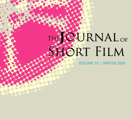 The Journal of Short Film, Volume 10 (Winter 2008)