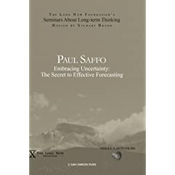 Paul Saffo: Embracing Uncertainty: The Secret to Effective Forecasting