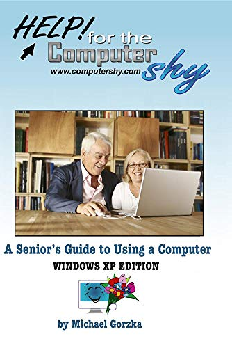 A Senior's Guide to Using a Computer - Windows XP Edition