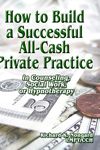 How to Build an All-Cash Private Practice in Counseling, Social Work or Hypnotherapy
