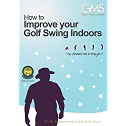 Golf Made Simple - Improve Your Golf Swing Indoors