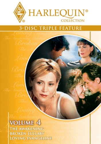 Harlequin Triple Feature, Vol. 4 (The Awakening / Broken Lullaby / Loving Evangeline)