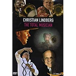 Christian Lindberg: The Total Musician