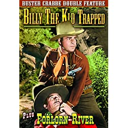 Forlorn River/Billy the Kid Trapped