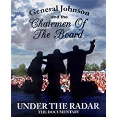 Under the Radar, A Documentary of General Johnson and the Chairmen of the Board