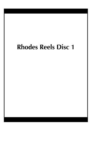 Rhodes Reels Disc 1