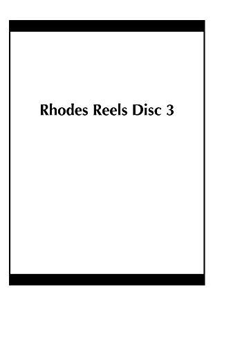 Rhodes Reels Disc 3