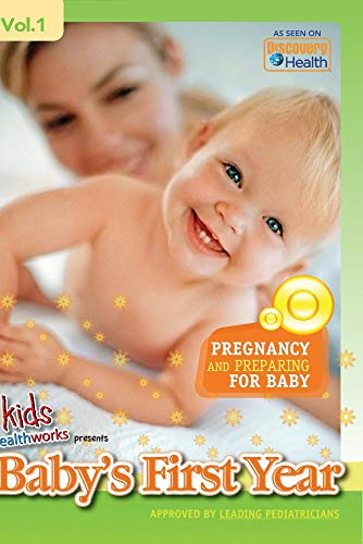 Kids Healthworks Presents Baby's First Year Vol. 1:  Pregnancy and Preparing for Baby