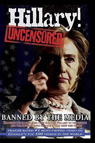 Hillary! Uncensored- The Movie Banned By the Media