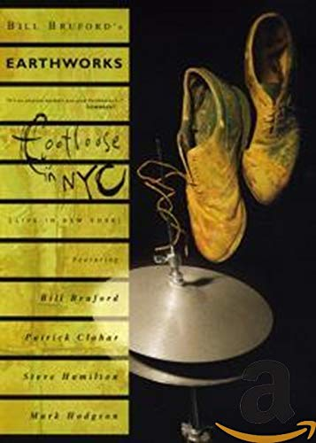 Bill Bruford's Earthworks - Footloose In NYC
