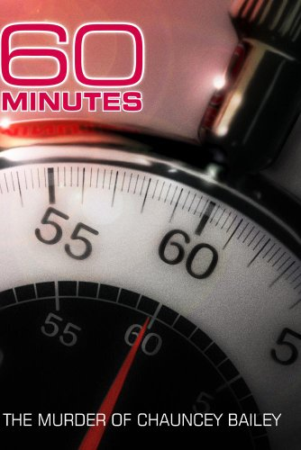 60 Minutes - The Murder of Chauncey Bailey (February 24, 2008)