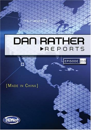 Dan Rather Reports #213: Made In China  [WMV]